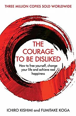 The Courage To be Disliked Summary