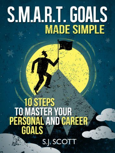 S.M.A.R.T. Goals Made Simple
