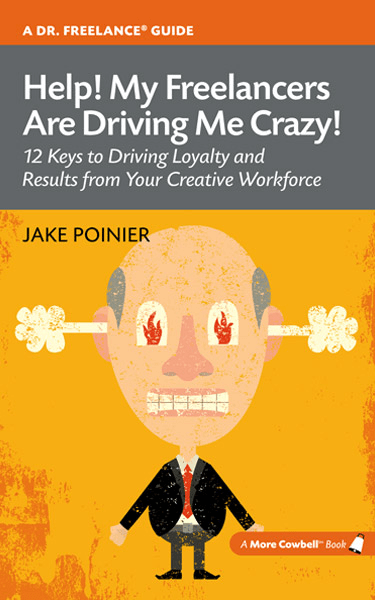 Help! My Freelancers Are Driving Me Crazy