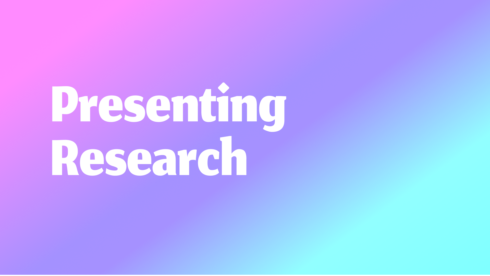 Presenting Research