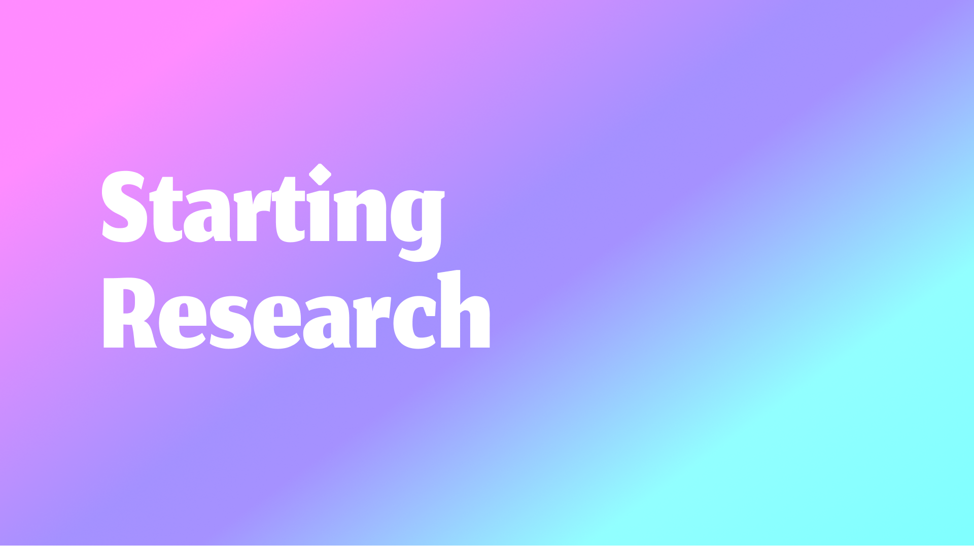 Starting Research