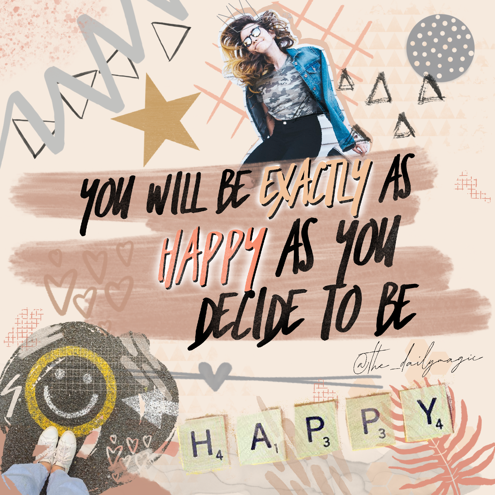 You will be exactly as happy as you decide