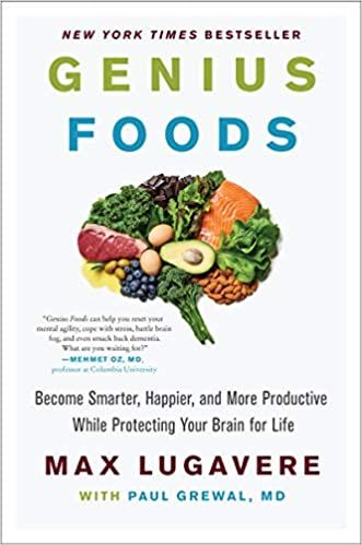 Genius Foods: Become Smarter, Happier and More Productive While Protecting Your Brain For Life