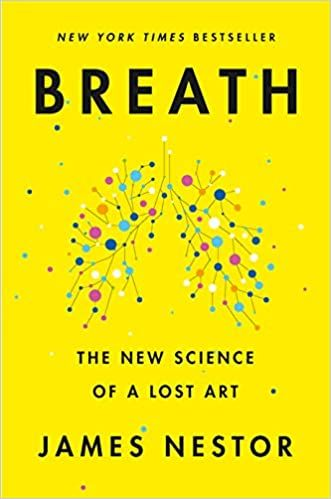 Breath: The New Science Of A Lost Art