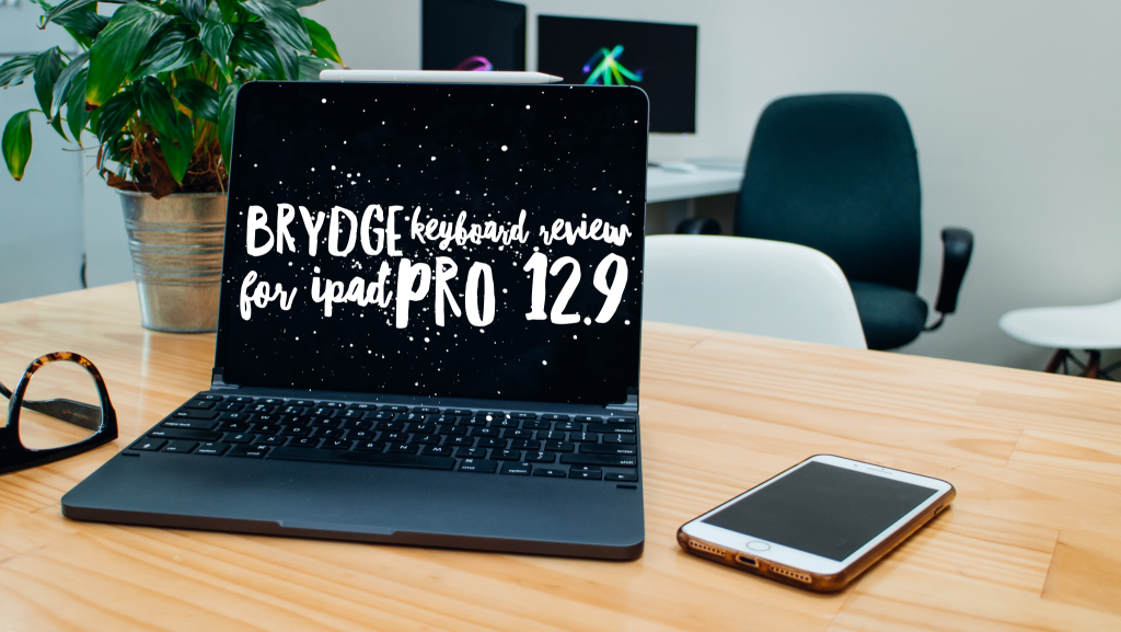 BUYING A BRYDGE KEYBOARD FOR MY 12.9 INCH IPAD PRO