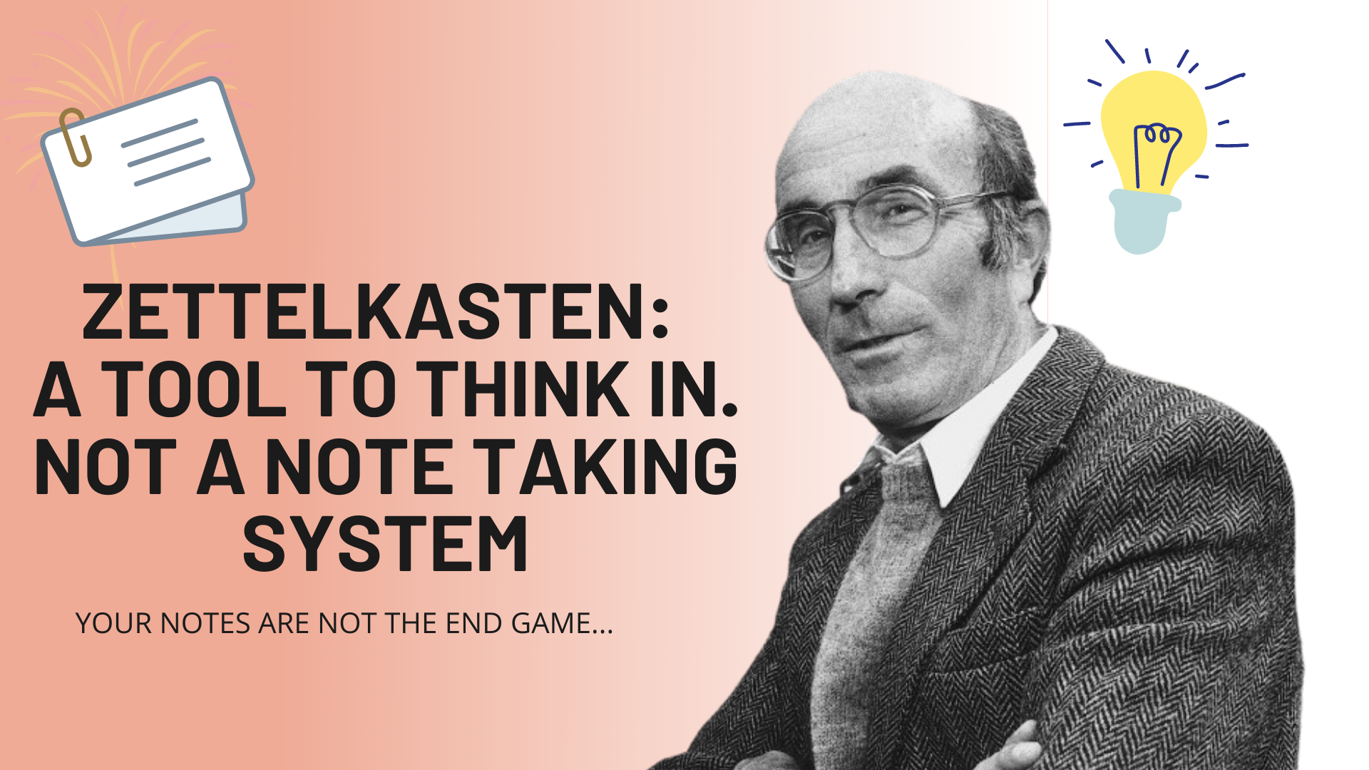 Zettelkasten: A Tool To Think In. Not A Note Taking System