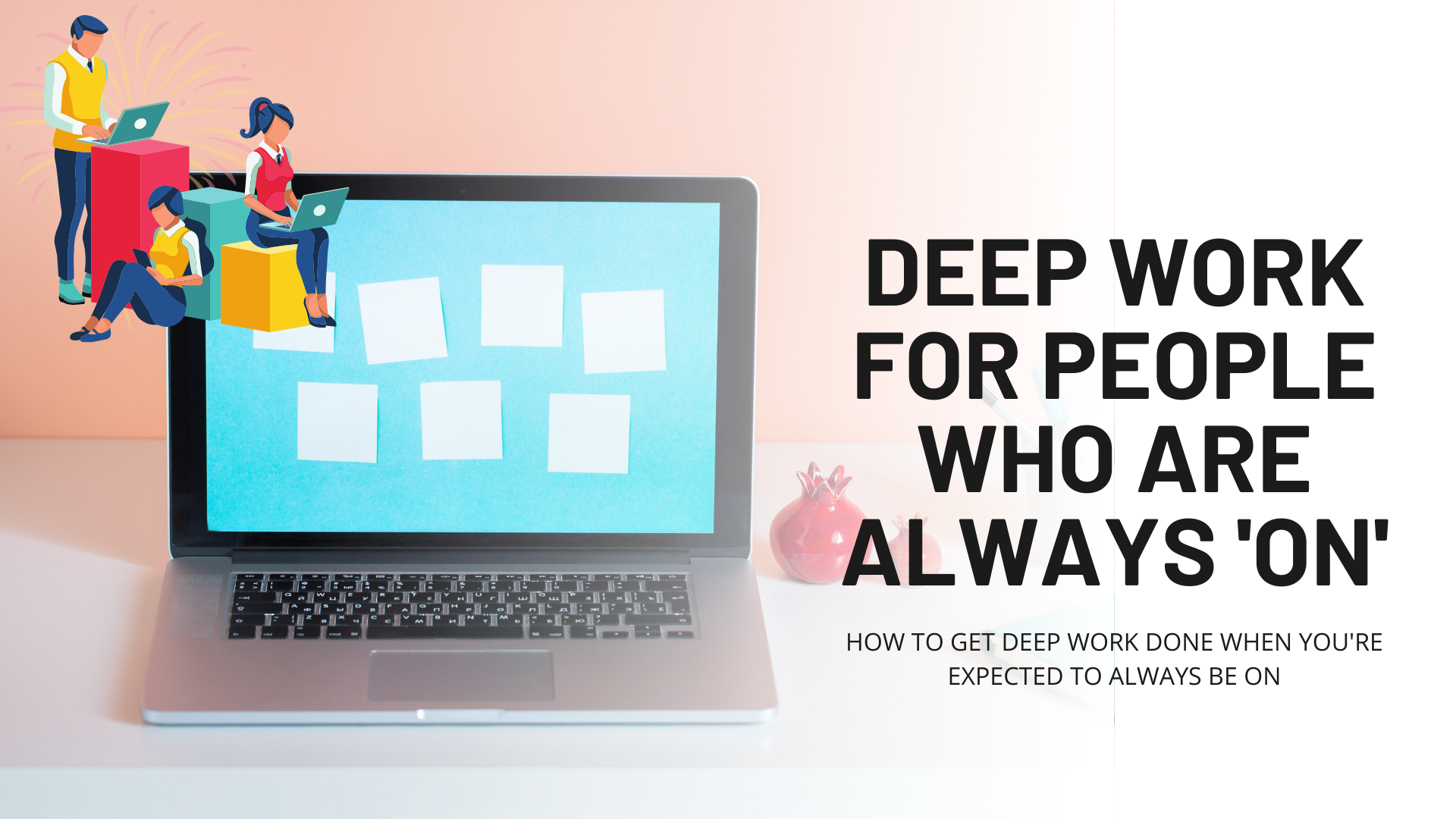 How To Do Deep Work Everyday Even When You're 'On Call'