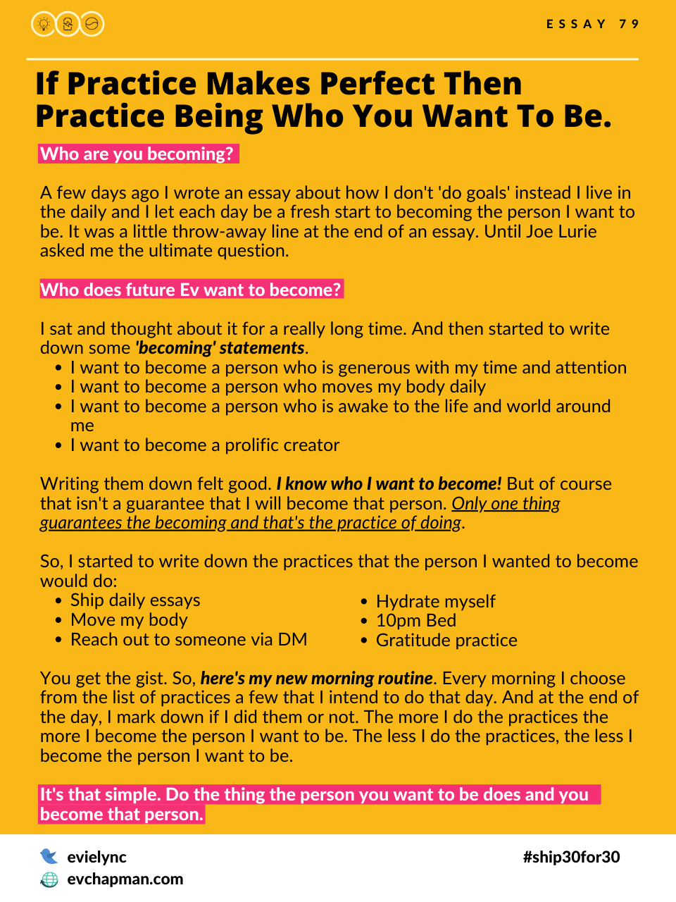 If Practice Makes Perfect Then Practice Being Who You Want To Be.