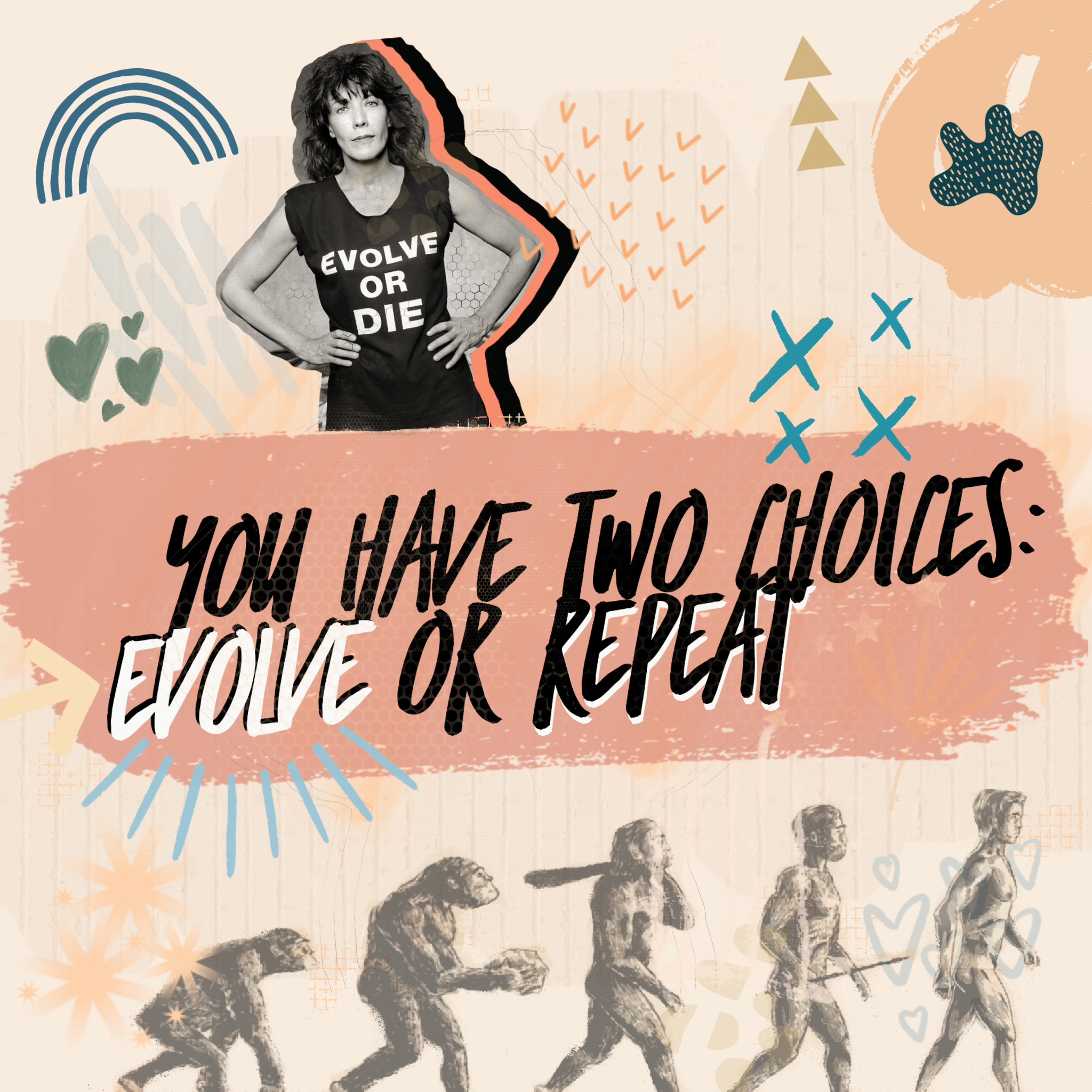 You have two choices: evolve or repeat