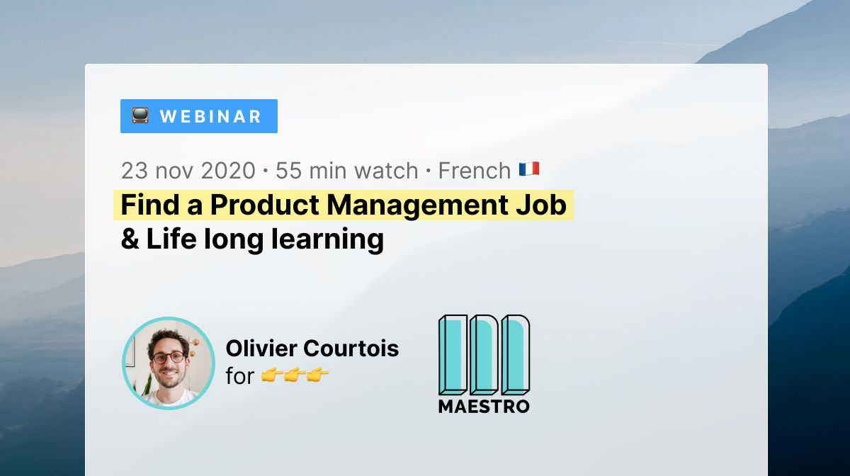 🇫🇷 Webinar - Find a Product Management Job & Life long learning