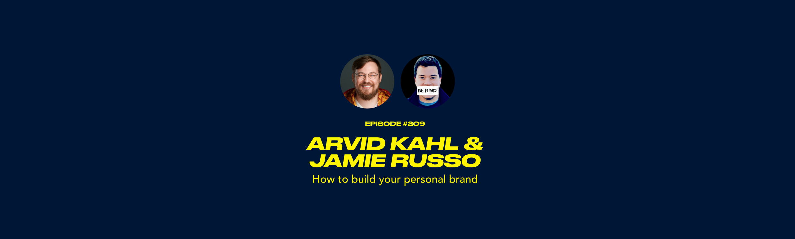 Arvid Kahl & Jamie Russo - How to build your personal brand