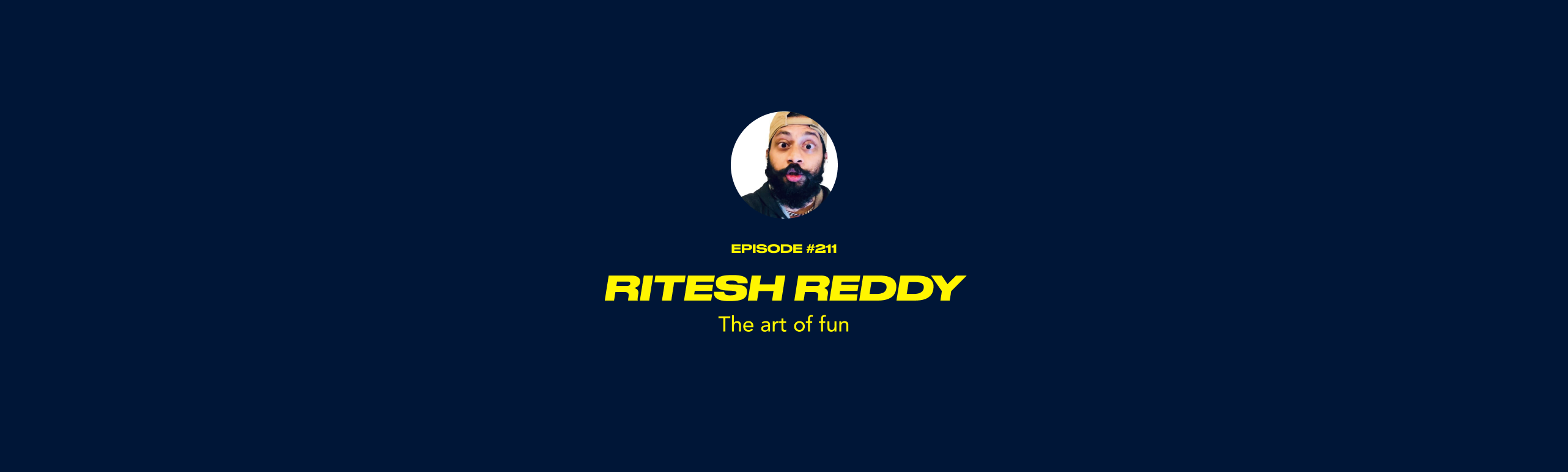 Ritesh Reddy - The art of fun