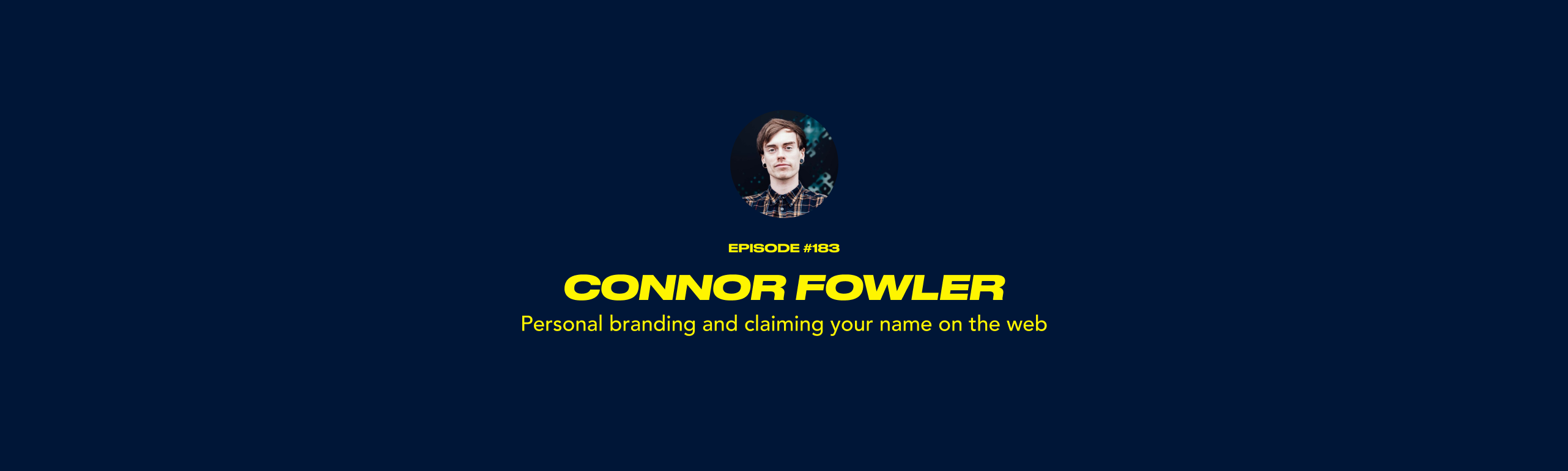 Connor Fowler - Personal branding and claiming your name on the web