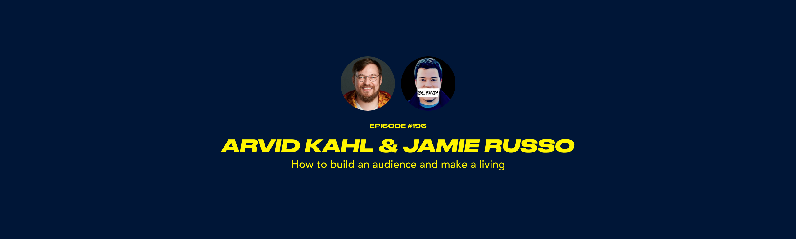 Arvid Kahl & Jamie Russo - How to build an audience and make a living