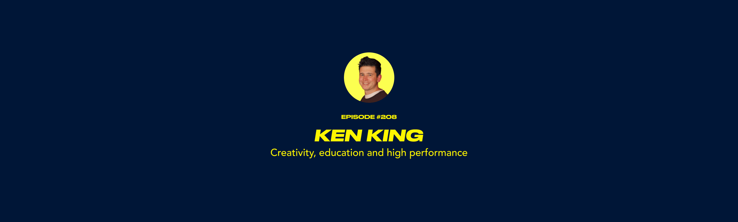 Ken King - Creativity, education and high performance