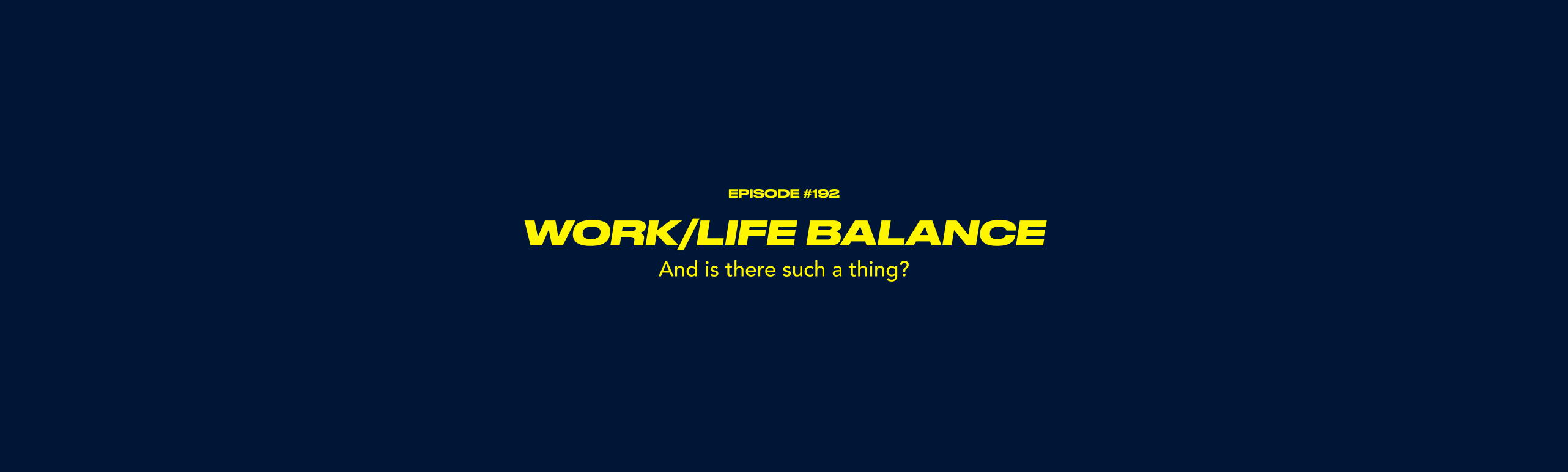 Is there such thing as work/life balance?