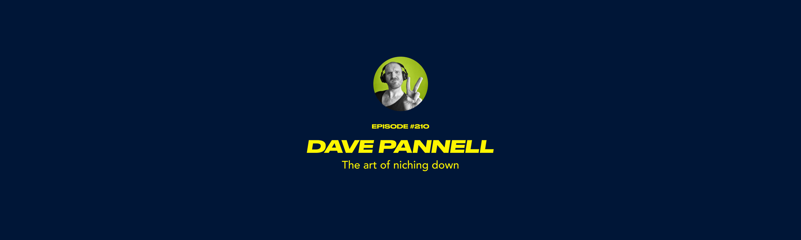 Dave Pannell - The art of niching down