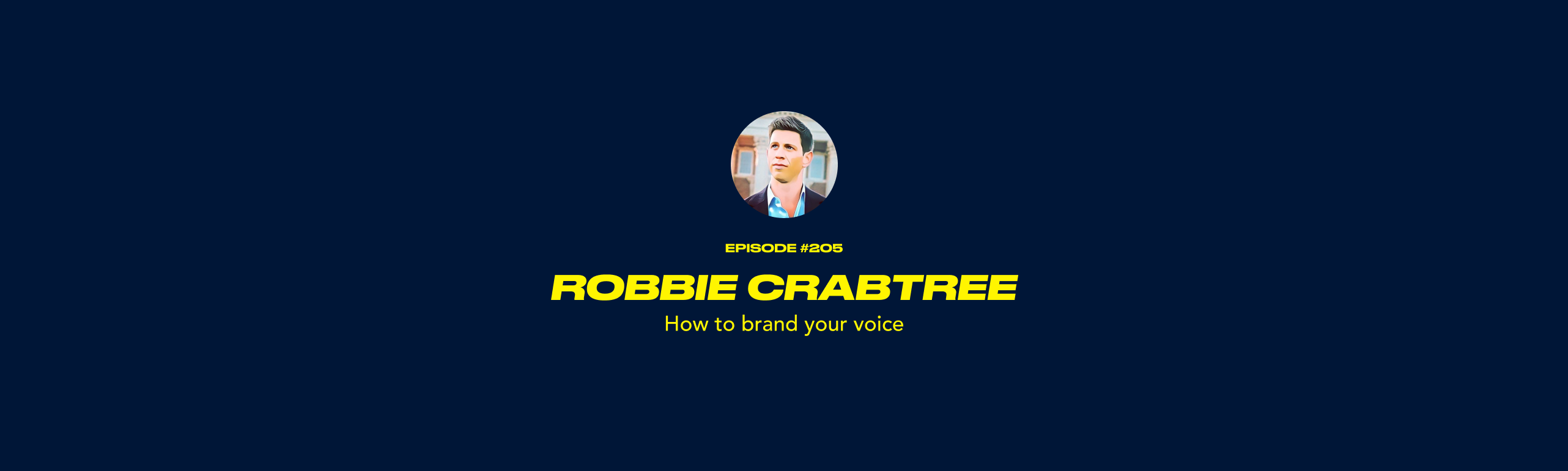 Robbie Crabtree - How to brand your voice