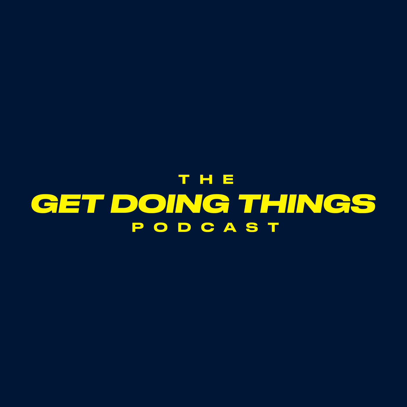 The Get Doing Things Podcast
