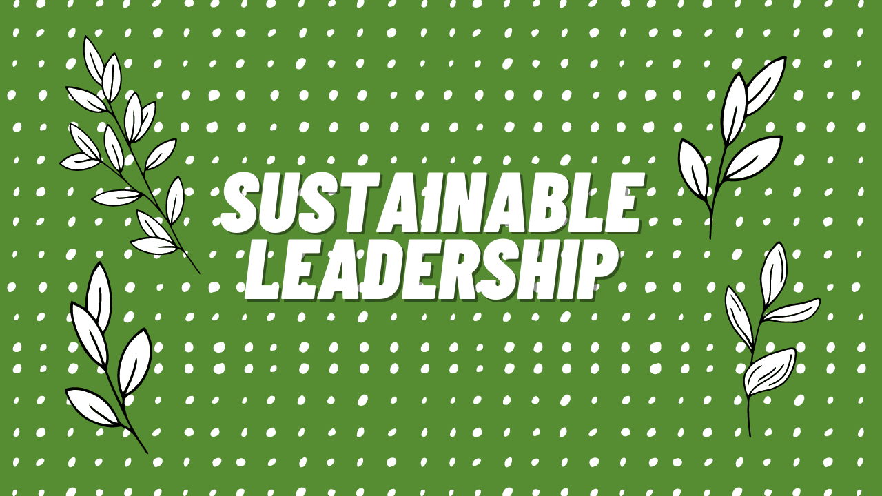 """""""Sustainable Leadership"""" Course"""
