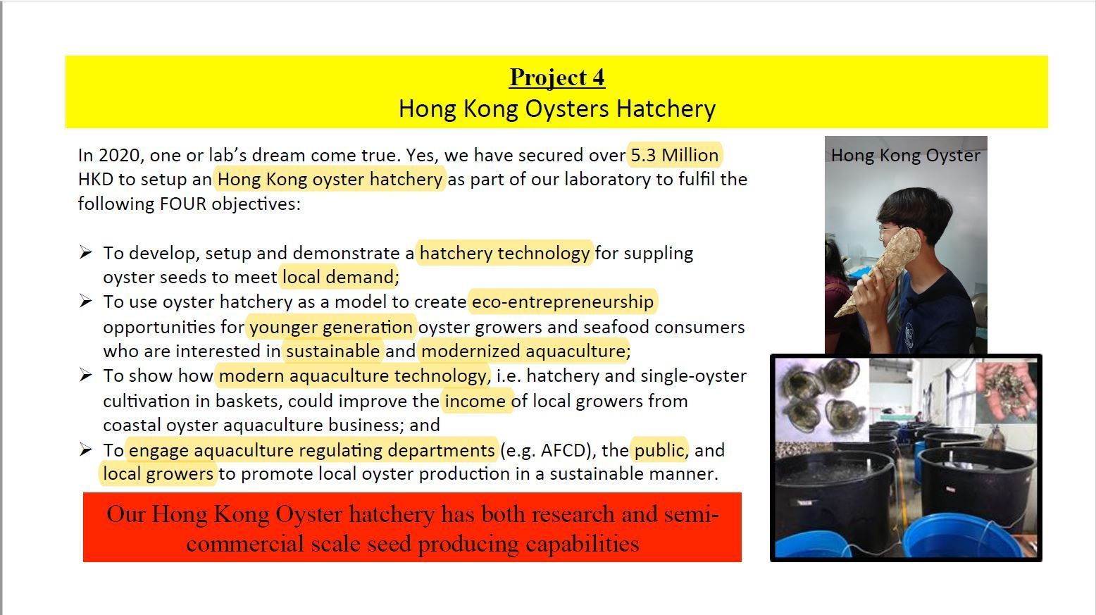 What is the current state and goal for the oyster hatchery?