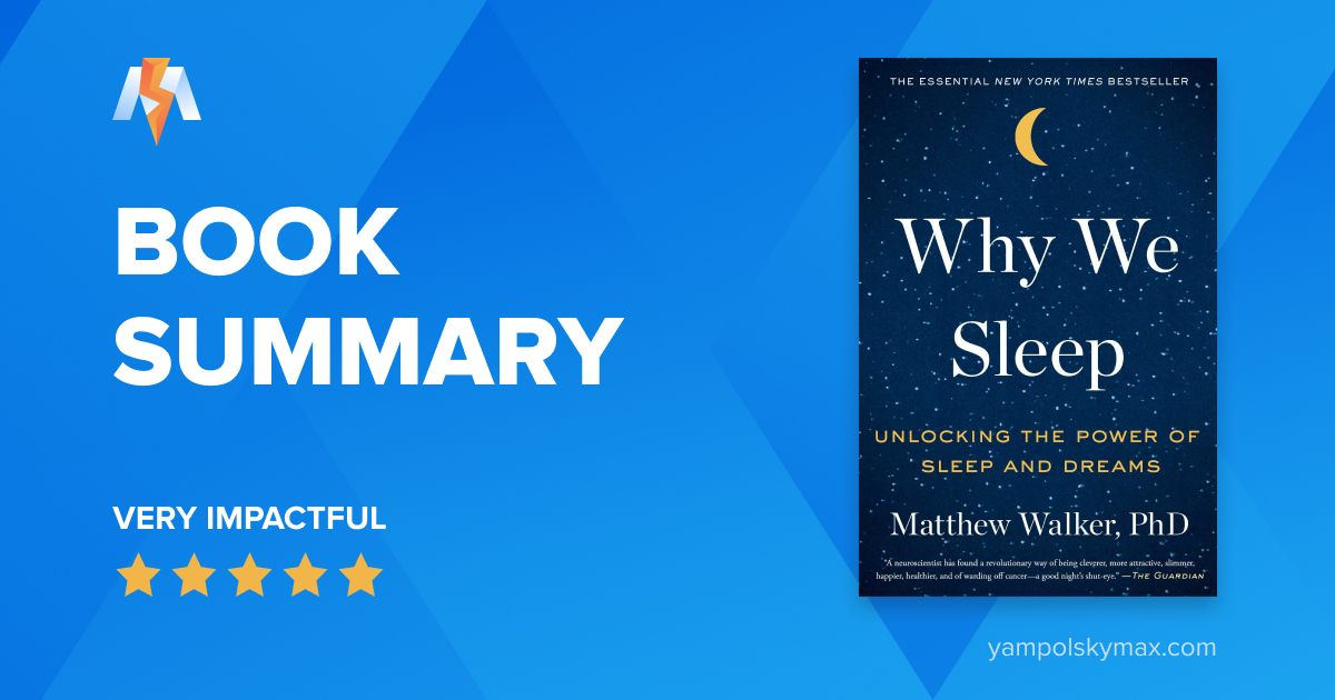 Why We Sleep by Matthew Walker: Book Summary and Key Lessons