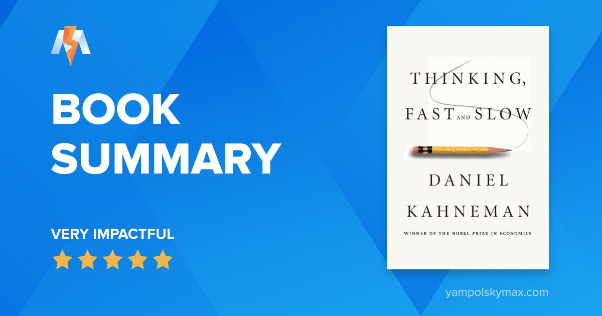 Thinking, Fast and Slow by Daniel Kahneman: Book Summary and Key Lessons