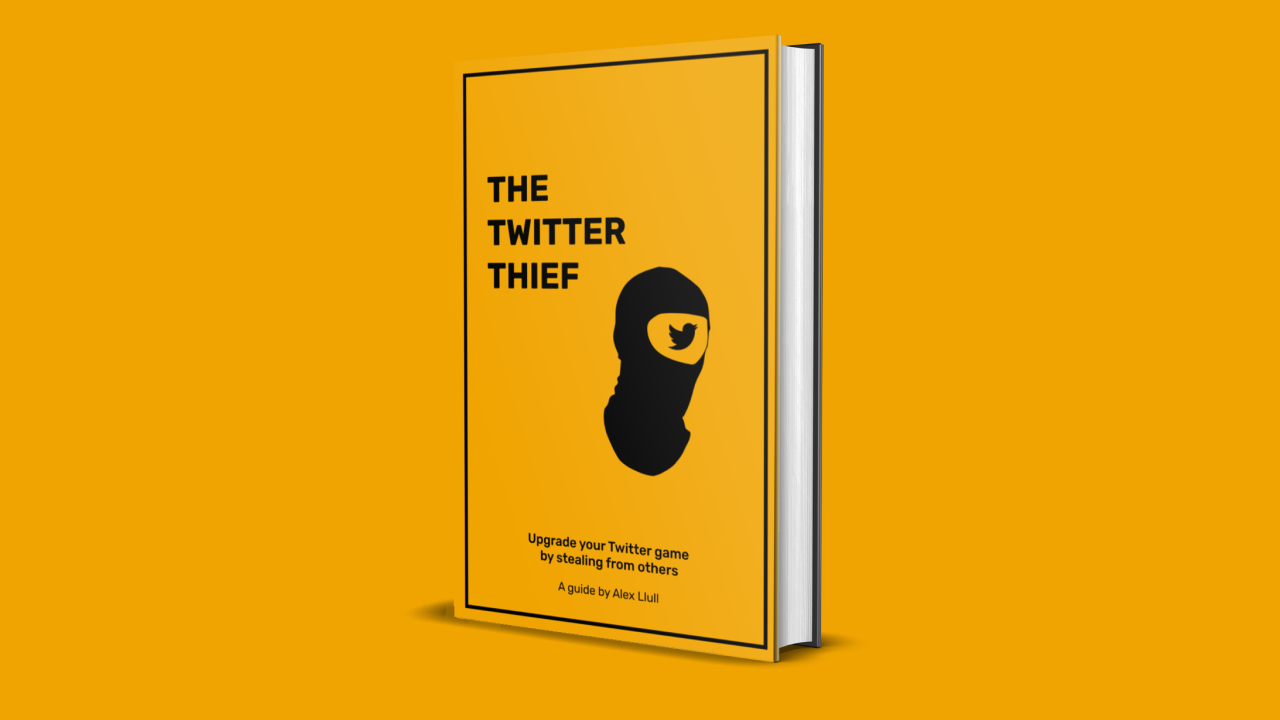 The Twitter Thief: 0 to 1 Twitter guide