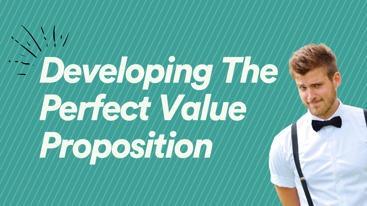 How to find the perfect value proposition