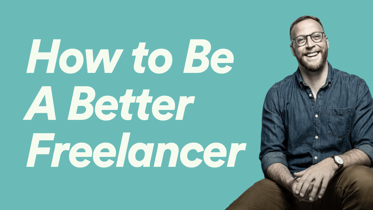 How to Become A Better Freelancer