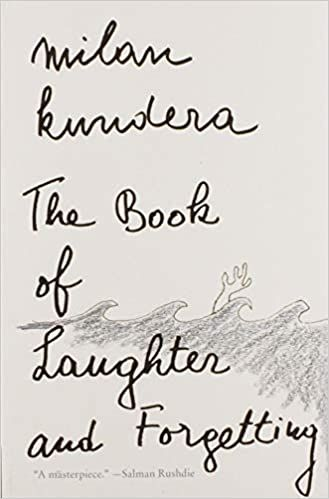 The Book of Laughter and Forgetting- Milan Kundera