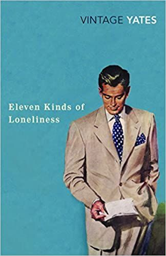 Eleven Kinds of Loneliness- Richard Yates