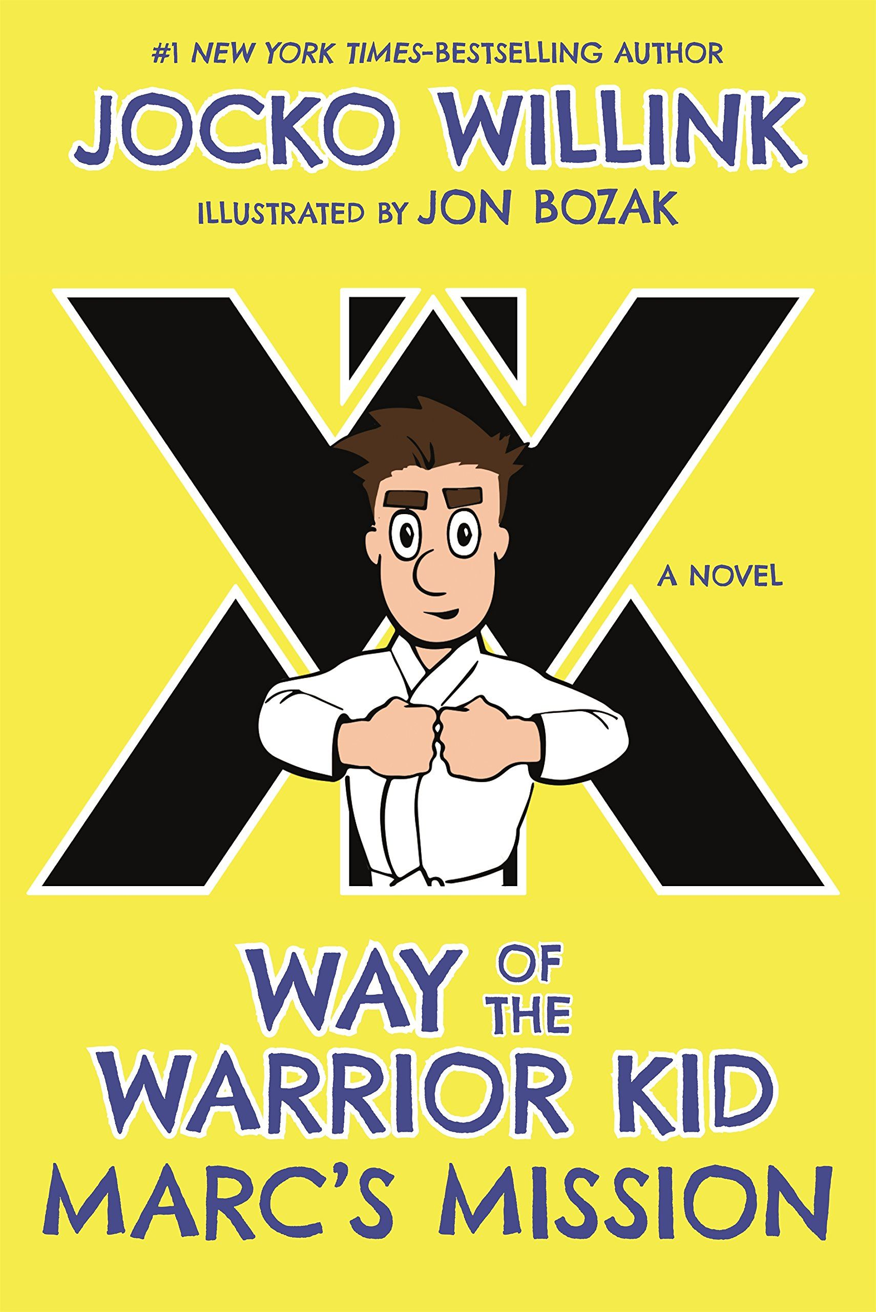 Marc's Mission: Way of the Warrior Kid by Jocko Wilink