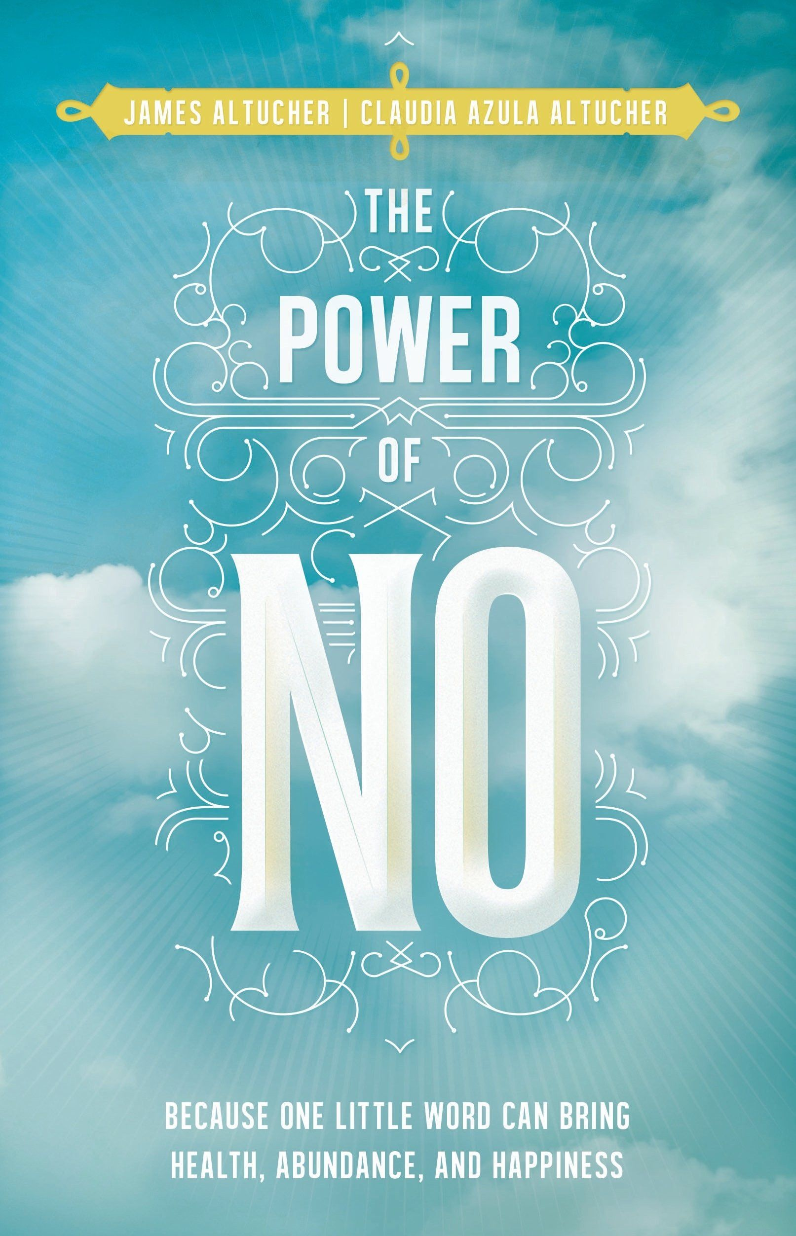 The Power of No by James and Claudia Altucher