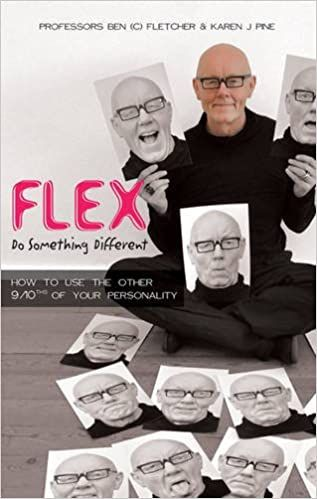 Flex: Do Something Different. How to Use the Other 9/10ths of Your Personality