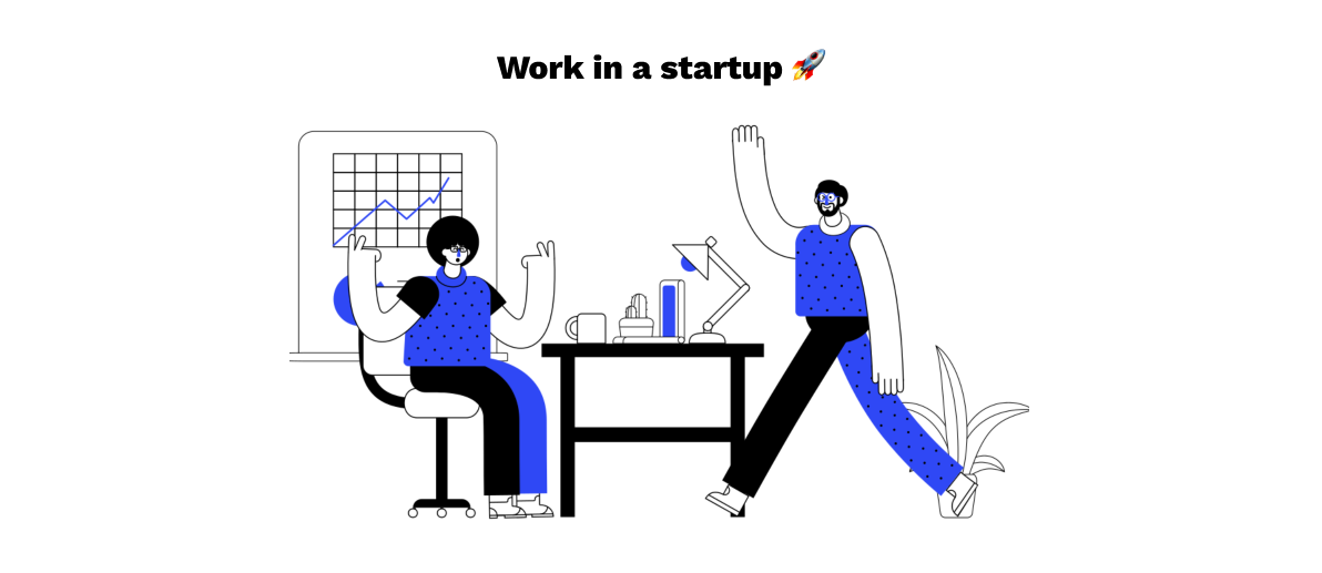 Work in a startup 🚀