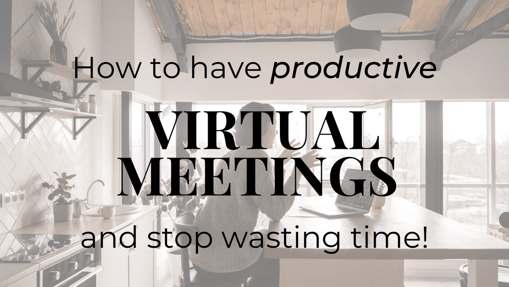 How to Have Productive Virtual Meetings: Ultimate Guide   Tim Cakir