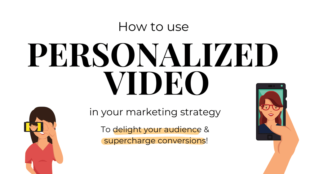 Personalized video: how to use it in your marketing strategy   Tim Cakir