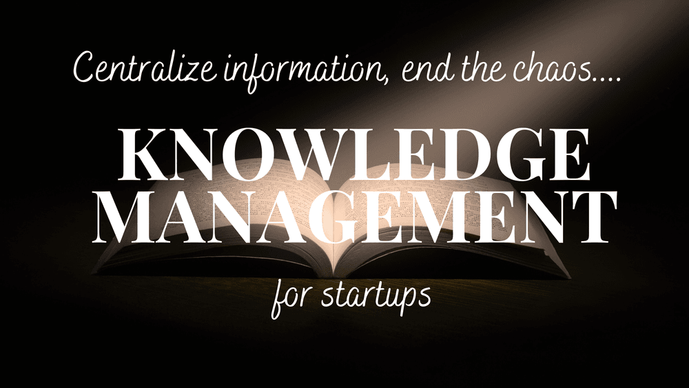 Knowledge Management for Startups - How to do it right   Tim Cakir