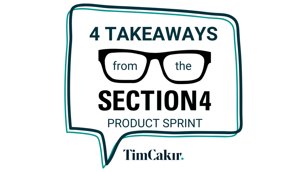 Product Sprint from Section 4: My Top 4 Takeaways   Tim Cakir