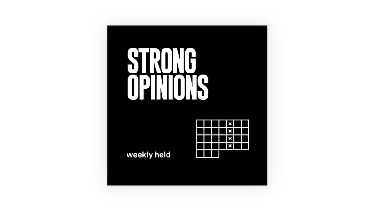 Strong Opinions, Weekly Held