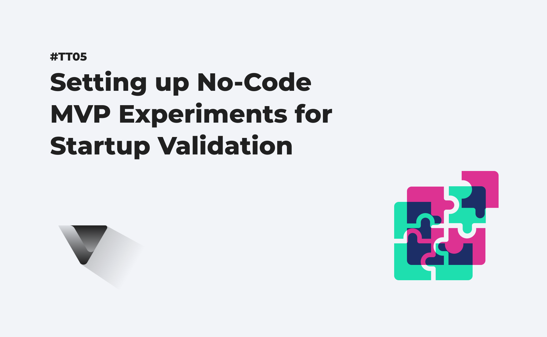 Setting up No-Code MVP Experiments for Startup Validation (#TT05).
