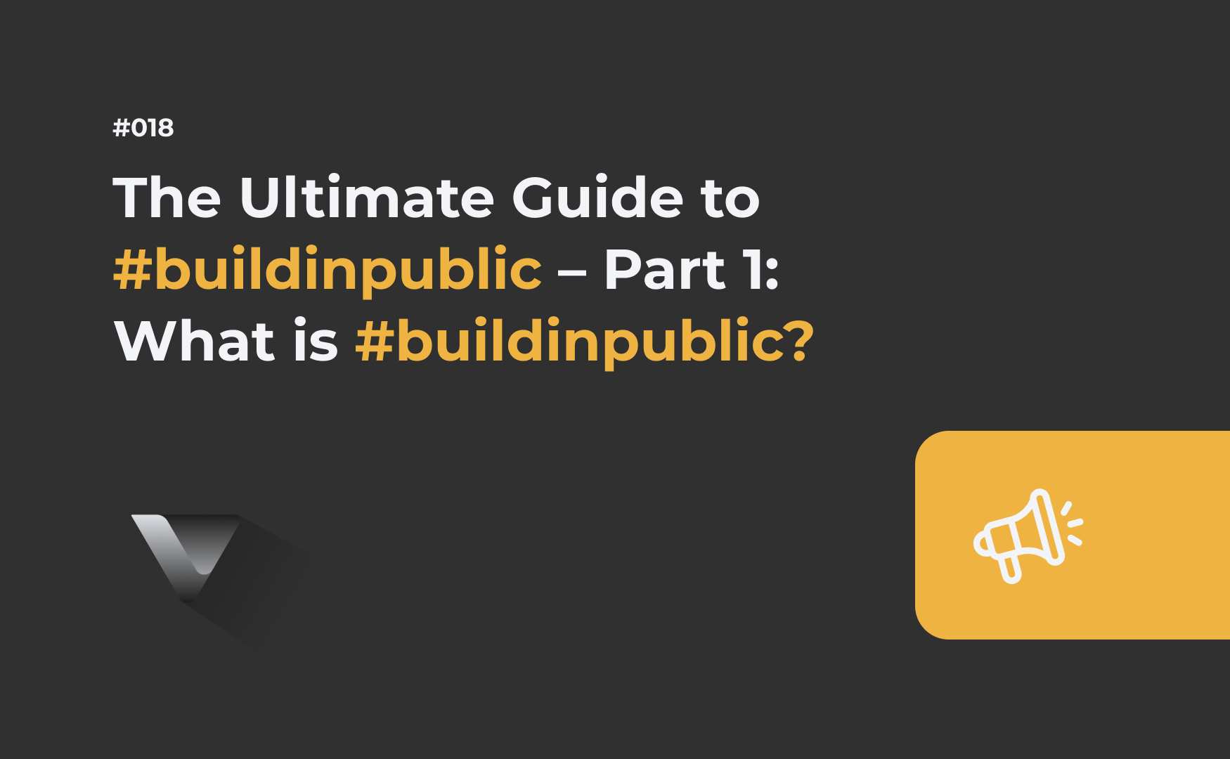 The Ultimate Guide to #buildinpublic – Part 1: What is #buildinpublic