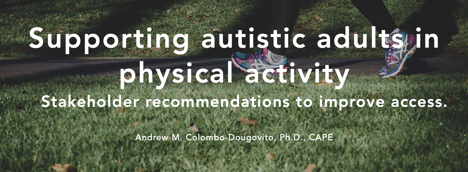 Supporting autistic adults in physical activity: Stakeholder recommendations to improve access