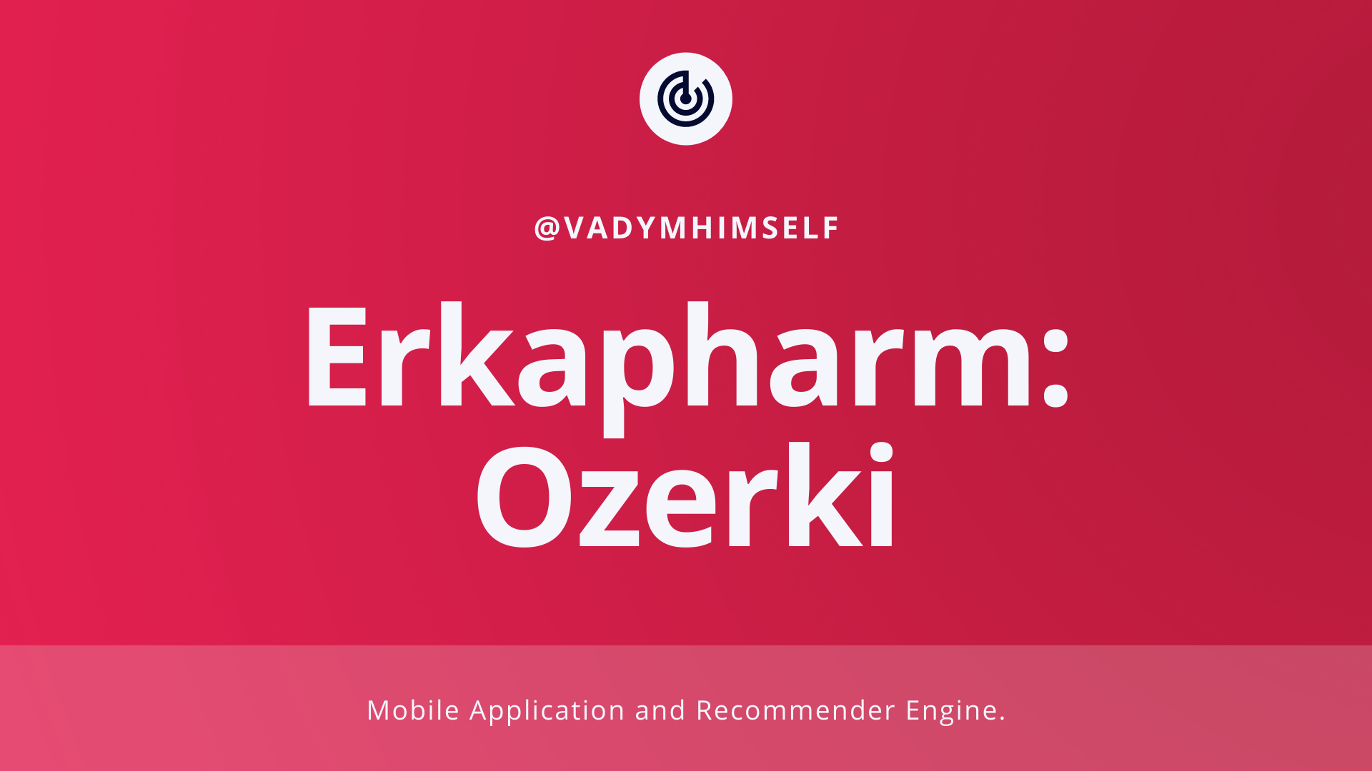 Ozerki: Mobile App and Recommender Engine for the largest pharm-retailer in Russia