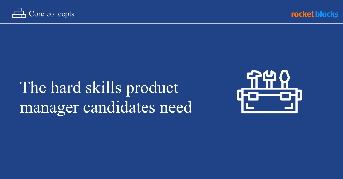 The hard skills that tech companies test for in PM interviews