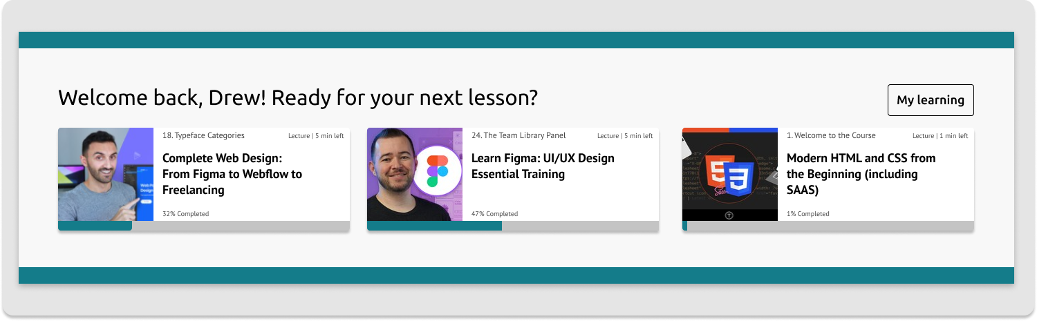 """Better! Improved UX writing, prominent """"My Learning"""" button and contemporary styling motivate the student."""