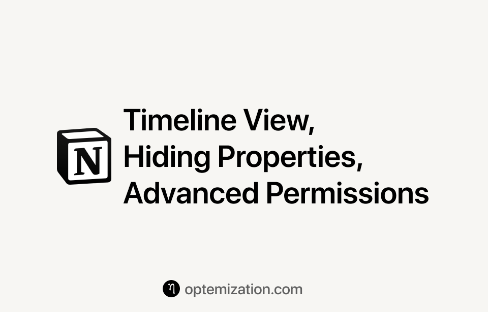 Notion ships timeline view, hidden properties, and more