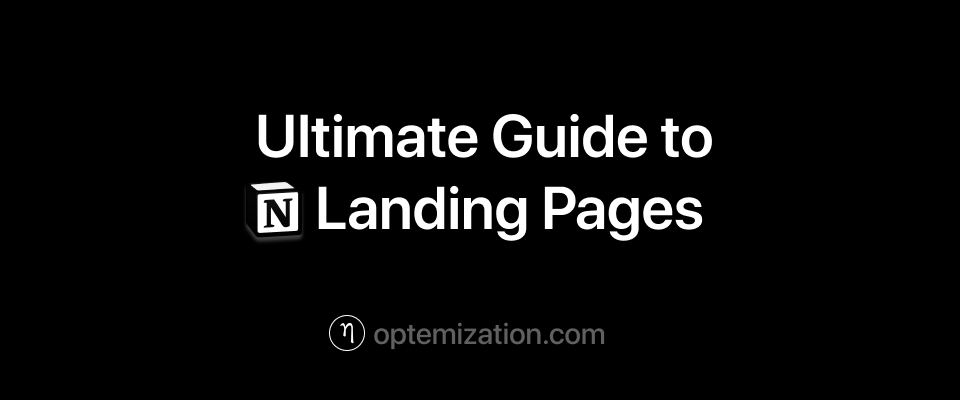 Ultimate Guide to Notion Landing Pages