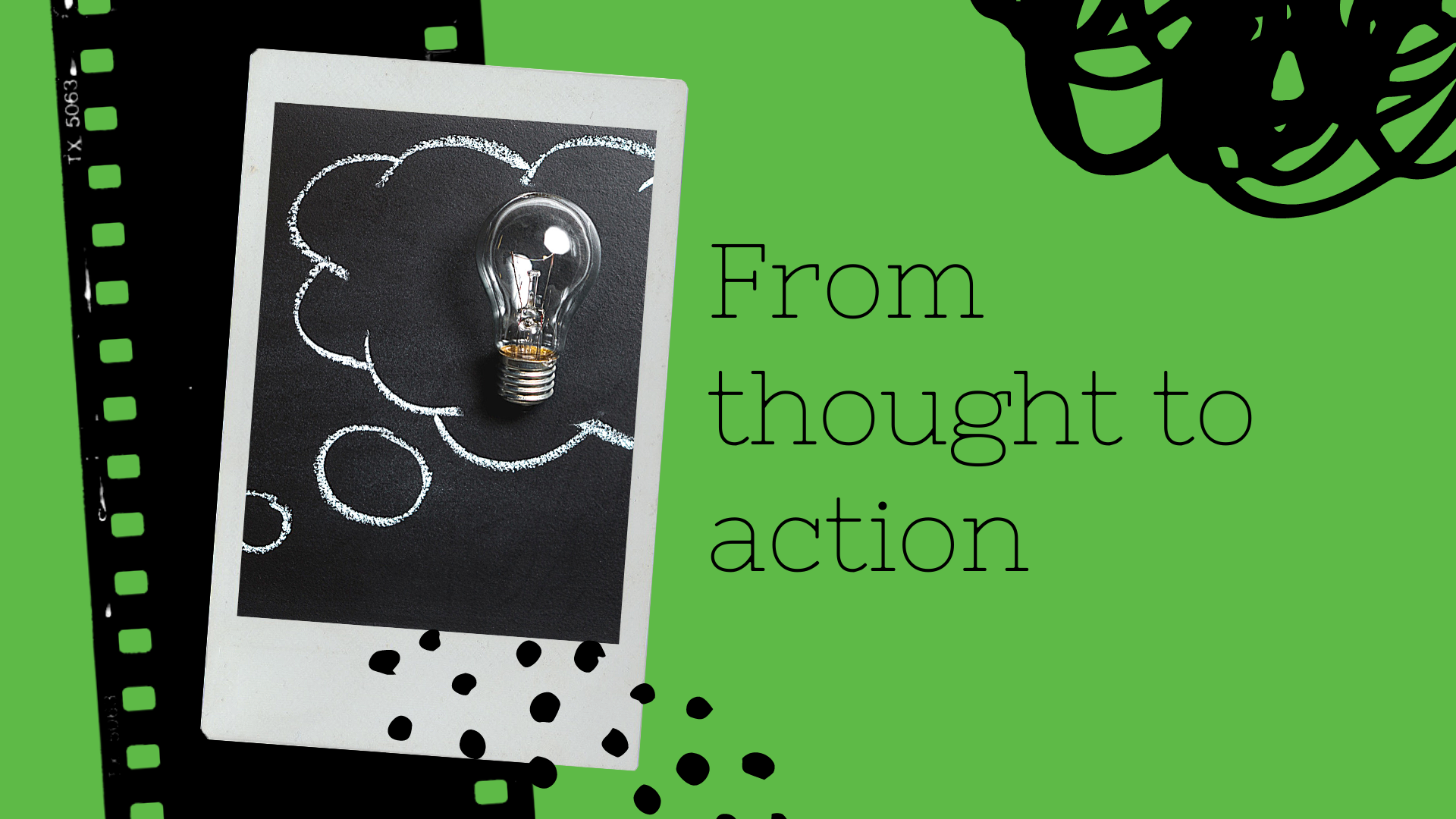 From Thought to Action